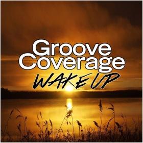 GROOVE COVERAGE - WAKE UP